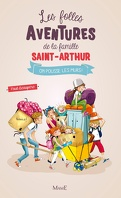 Les Folles Aventures de la famille Saint-Arthur, Tome 6 : On pousse les murs !