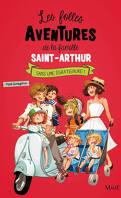 Les Folles Aventures de la famille Saint-Arthur, Tome 3 : Sans une égratignure !