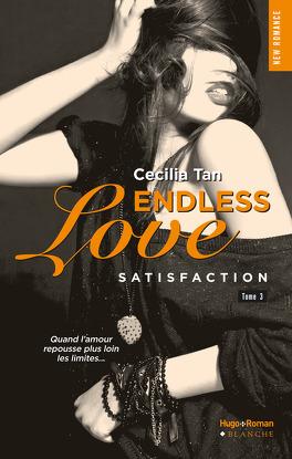 Couverture du livre : Endless Love, Tome 3 : Satisfaction