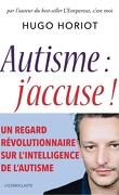 Autisme : j'accuse !