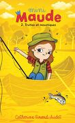 Mini-Maude, tome 2: Truites et moustiques