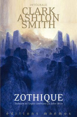 Couverture du livre : Mondes Derniers - L'Intégrale, Tome 1 : Zothique