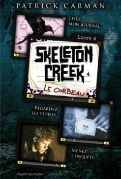 Couverture du livre : Skeleton Creek, Tome 4 : Le Corbeau