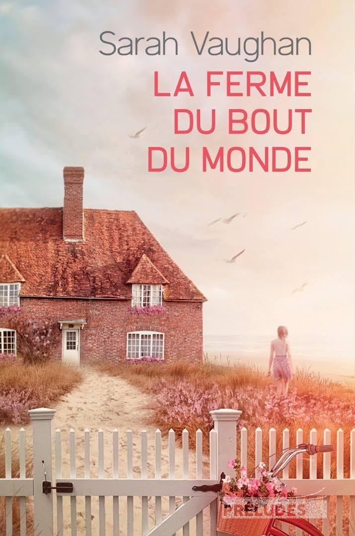 Les Lectures de Lily: La ferme du bout du monde (♥♥♥½) écrit par Sarah Vaughan - Éditions Préludes