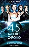 45 Minutes Chrono, Saison 1 - Épisode 1 : La Nouvelle Recrue