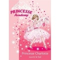 Princesse academy: Volume 1, princesse Charlotte ouvre le bal