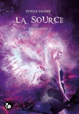 Couverture du livre : Kayla Marchal, Tome 3 : La Source