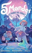 5 mondes, tome 2 : Le prince de cobalt
