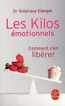 Les Kilos émotionnels, Comment s'en libérer