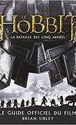 Le Hobbit, la bataille des cinq armées - Le guide officiel du film