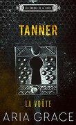 Les Hommes de La Voûte, Tome 3 : Tanner