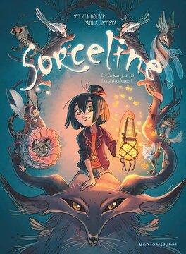 Couverture du livre : Sorceline, Tome 1 : Un jour, je serai fantasticologue !