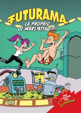 Couverture du livre : Futurama, Tome 2 : La Proprio de Mars attaque !