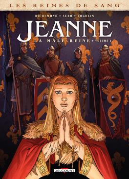 Couverture du livre : Les Reines de sang - Jeanne, la mâle reine, tome 1