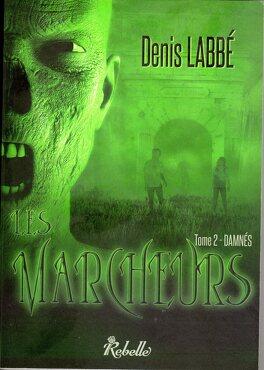 Couverture du livre : Les Marcheurs, Tome 2 : Damnés