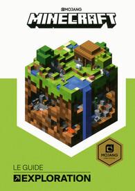 Minecraft Le Guide Exloration Livre De Mojang