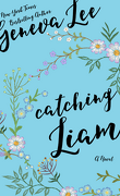Good Girls Don't, Tome 1: Catching Liam