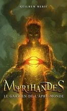 Myrihandes, tome 2 : Le gardien de l'âpre-monde