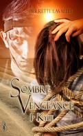 Sombre vengeance, Tome 1 : Kyle
