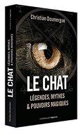 Le chat : Légendes, mythes & pouvoirs magiques