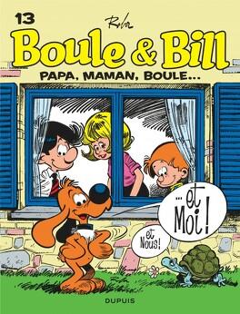 Couverture du livre : Boule & Bill, tome 13 : Papa, Maman, Boule... et moi !