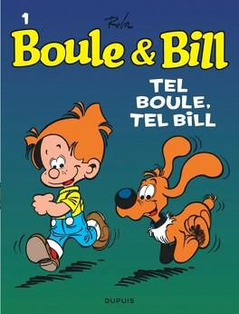 Couverture du livre : Boule & Bill, tome 1 : Tel Boule, tel Bill