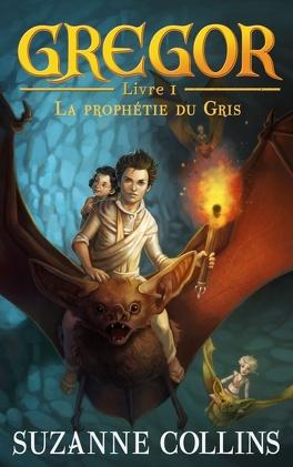 Couverture du livre : Gregor, Tome 1 : La Prophétie du gris
