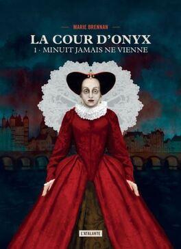 Couverture du livre : La Cour d'Onyx, tome 1 : Minuit jamais ne vienne