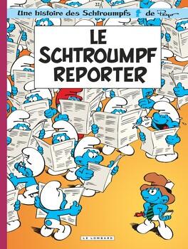 Couverture du livre : Les Schtroumpfs, Tome 22 : Le Schtroumpf reporter