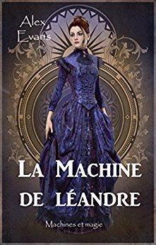Couverture du livre : Machines et magie, tome 2 : La Machine de Léandre