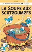 Les Schtroumpfs, Tome 10 : La Soupe aux Schtroumpfs