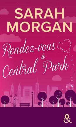 Couverture du livre : Coup de foudre à Manhattan, Tome 2 : Rendez-vous à Central Park