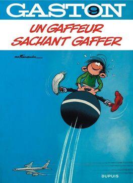 Couverture du livre : Gaston, Tome 9 : Un gaffeur sachant gaffer