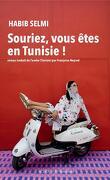 Souriez, vous êtes en Tunisie !