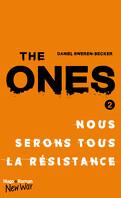 The Ones, Tome 2 : Nous serons tous la résistance