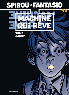 Couverture du livre : Spirou et Fantasio, tome 46 : La machine qui rêve