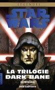 La trilogie Dark Bane : intégrale