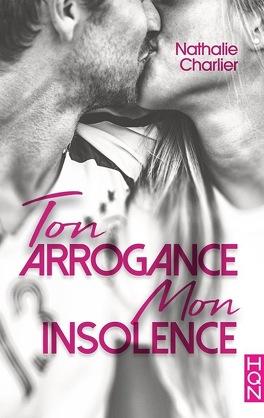 Couverture du livre : Ton arrogance, mon insolence