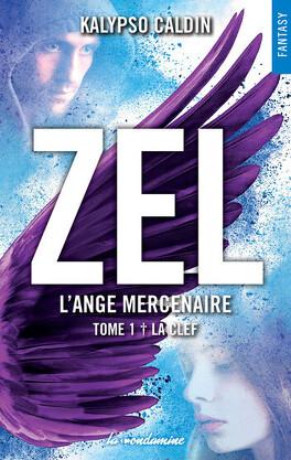 Zel, l'ange mercenaire, Tome 1 : La Clef - Livre de Kalypso Caldin
