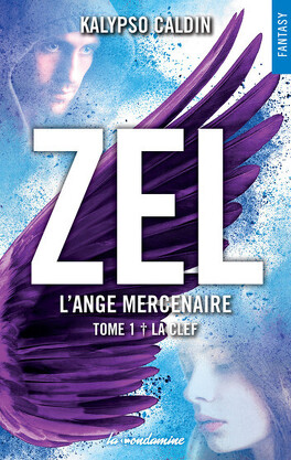 Couverture du livre : Zel, l'ange mercenaire, Tome 1 : La Clef