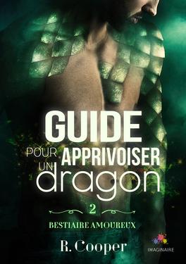 Couverture du livre : Bestiaire amoureux, Tome 2 : Guide pour apprivoiser un dragon