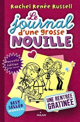 Couverture du livre : Le Journal d'une grosse nouille, tome 1 : Une rentrée gratinée