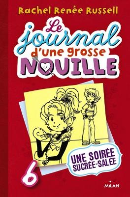 Couverture du livre : Le Journal d'une grosse nouille, tome 6 : Une soirée sucrée-salée
