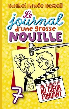 Couverture du livre : Le Journal d'une grosse nouille, tome 7 : Une starlette au cœur fondant