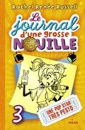 Le Journal d'une grosse nouille, tome 3 : Une pop star très pesto