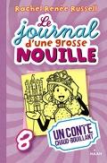 Le Journal d'une grosse nouille, tome 8 : Un conte chaud-bouillant