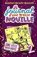 Le Journal d'une grosse nouille, tome 2 : Une fête bien râpée