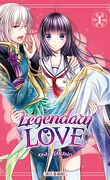 Legendary Love, tome 1
