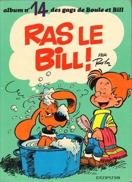 Couverture du livre : Boule et Bill, tome 14 : Ras le Bill !