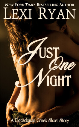 Couverture du livre : Decadence Creek, Tome 1 : Just One Night